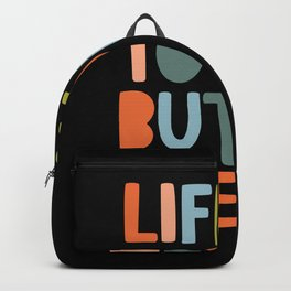 Life is Tough But So Are We Backpack
