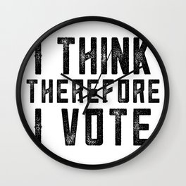 I Think Therefore I Vote Wall Clock