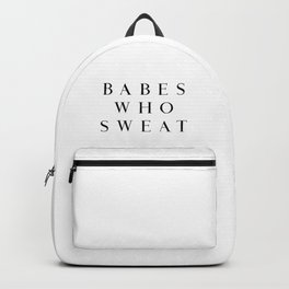 Babes Who Sweat Backpack
