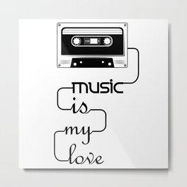 Music is My Love Metal Print