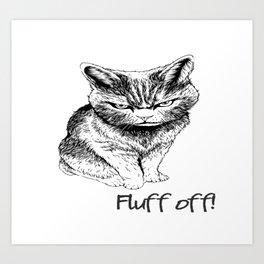 Fluff Off Angry Cat Kunstdrucke