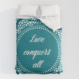Love conquers all Comforters