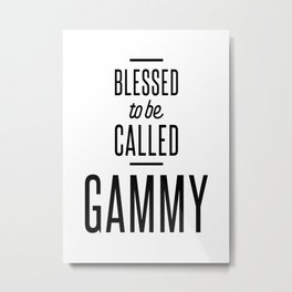 Blessed To Be Called Mom And Gammy Mother Day Metal Print