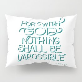 For with God - Bible Verse Pillow Sham