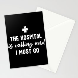The Hospital is calling Funny Nurse Gift Stationery Cards