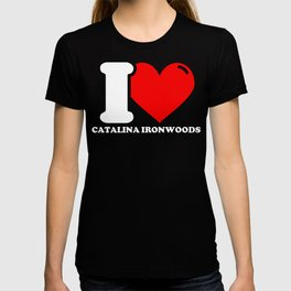 Catalina ironwood Lover Gifts - I love Catalina ironwoods T-shirt