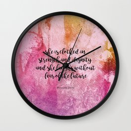 She is clothed in strength, Proverbs 31:75 Wall Clock