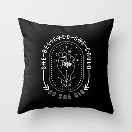 She Believed She Could So She Did – White Ink on Black Throw Pillow