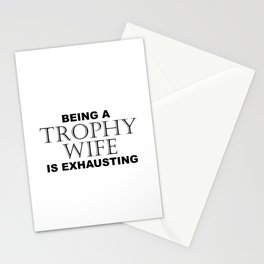 BEING A TROPHY WIFE IS EXHAUSTING 2 Minimal Word Art - Gift For Women Stationery Cards