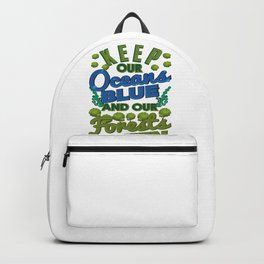 Climate Keep Oceans Blue Forests Green Mother Earth Backpack
