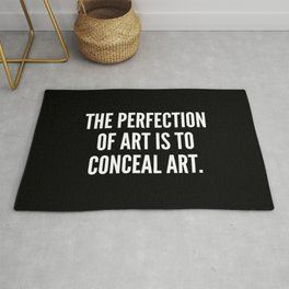 The perfection of art is to conceal art Rug