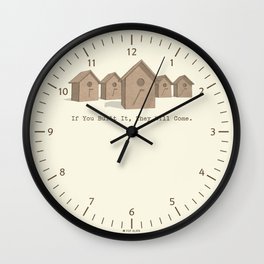 If You Built It, They Will Come. Wall Clock