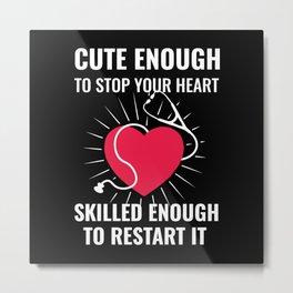 Funny Nurse Life Nursing Fun Pun Stop Start Heart Metal Print
