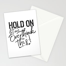 Hold on let me overthink this! (M/G) Black text Stationery Cards
