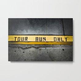 Tour Bus Only Metal Print