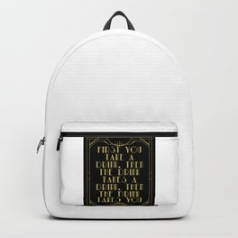First you take a drink. - F Scott Fitzgerald Backpack