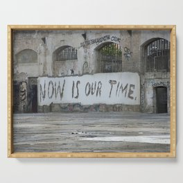 Now is our time Serving Tray