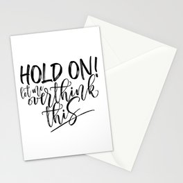 Hold on let me overthink this. (W/RQU) Black text. Stationery Cards
