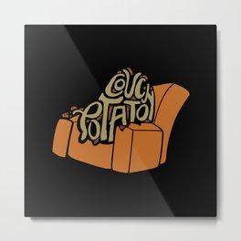 Couch Potato Metal Print