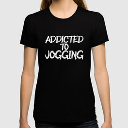 addicted to jogging T-shirt