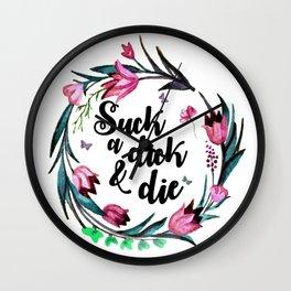 Suck A Dick & Die Wall Clock