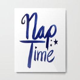 Nap Time   Lazy Sleep Typography Metal Print