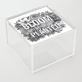 Bloom Where You Are Planted Acrylic Box