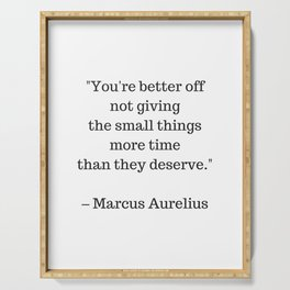STOIC philosophy quotes - Marcus Aurelius - The small things Serving Tray