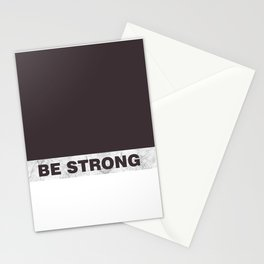 Be strong Stationery Cards