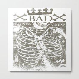 Bad Bones Crew Metal Print