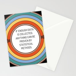 If enough data is collected anything can be proven by statistical methods Stationery Cards