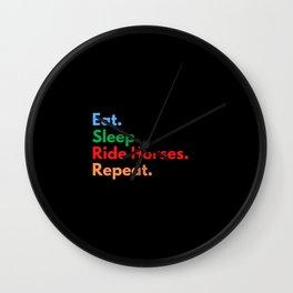 Eat. Sleep. Ride Horses. Repeat. Wall Clock