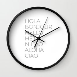 Hola Bonjour Hello Hej Nihao Aloha Ciao Wall Clock