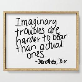 Imaginary troubles - Dorothea Dix Serving Tray