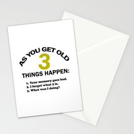 As you get old 3 things happen – funny Stationery Cards