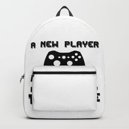 A New Player Has Entered The Game, Gamer Gift, Video Game, Gaming Backpack