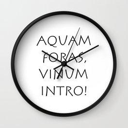 Aquam foras vinum intro Wall Clock