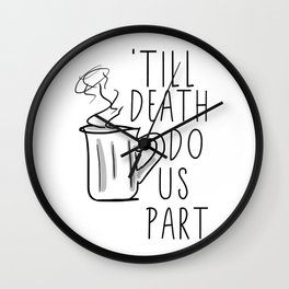 Till Death Do Us Part Coffee Quote Wall Clock
