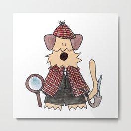 Sherlock Holmes Dog - Airedalementary, my dear Watson Metal Print