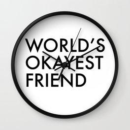 World's okayest friend Wall Clock
