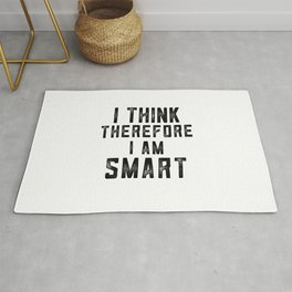 I Think Therefore I am smart Rug