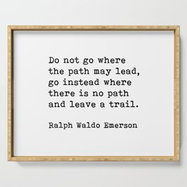 Do Not Go Where The Path May Lead, Ralph Waldo Emerson Motivational Quote Serving Tray