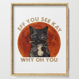 eff you see kay why oh you black cat kitten vintage T-Shirt Serving Tray