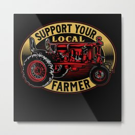 Support Your Local Farmer Metal Print