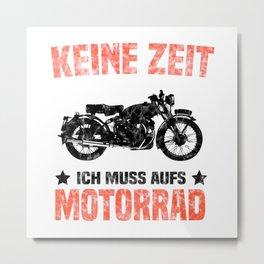 Keine Zeit Ich Muss Aufs Bike Metal Print