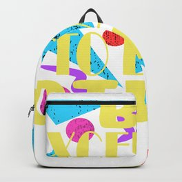 Here's A Great 80's design A Colorful 80's Design Saying Be Excellent To Each Other T-shirt Design Backpack