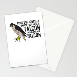 Always Be Yourself Unless You Can Be A Falcon Stationery Cards