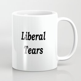 Liberal Tears - White Coffee Mug