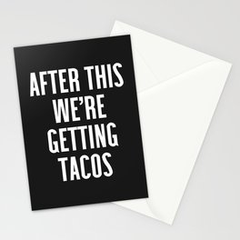 Getting Tacos Funny Quote Stationery Cards