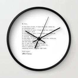 Albert Camus Quote - My Dear in the midst of hate I found Wall Clock